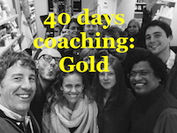 40 Days of Coaching Gold